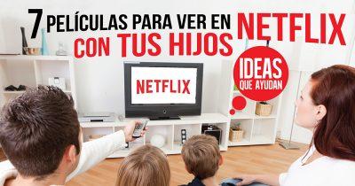 Netflix con tus hijos
