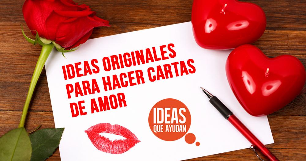 Ideas Originales Para Hacer Cartas De Amor Ideas Que Ayudan
