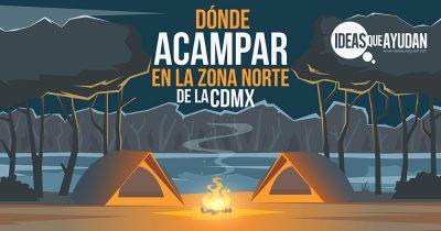 Dónde acampar en la zona norte de la CDMX