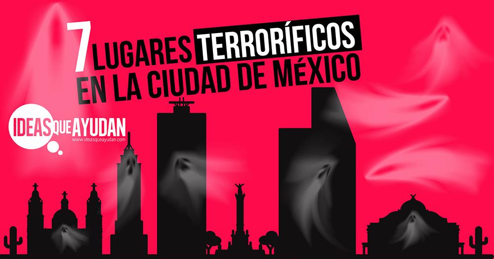 lugares terroríficos en la Ciudad de México