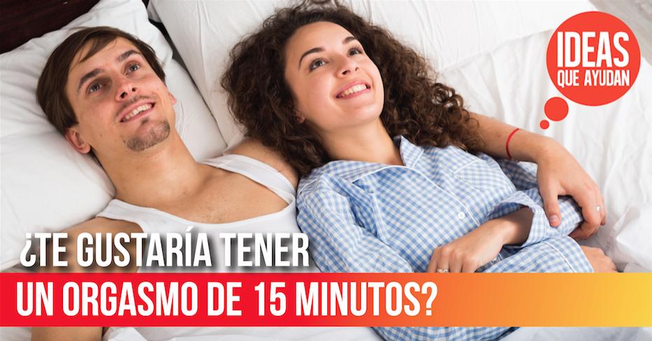 Orgasmo de 15 minutos
