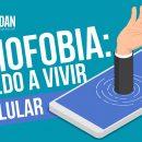 nomofobia qué es