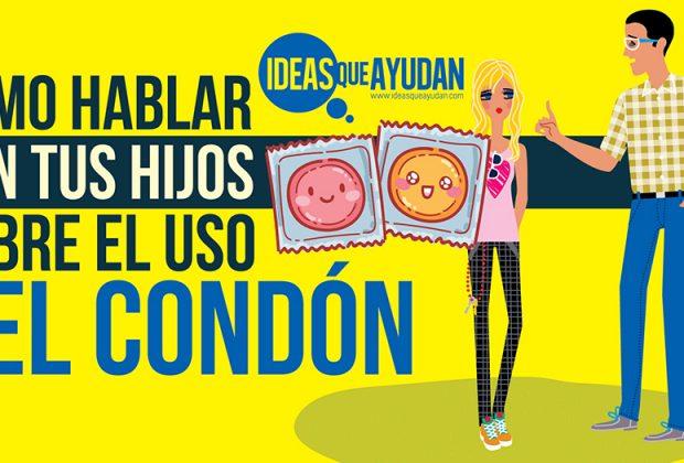 hablar con tus hijos sobre el uso del condón