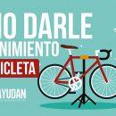 Cómo darle mantenimiento a tu bicicleta