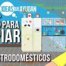 Tips para limpiar los electrodomésticos