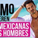 Cómo prefieren las mexicanas a los hombres