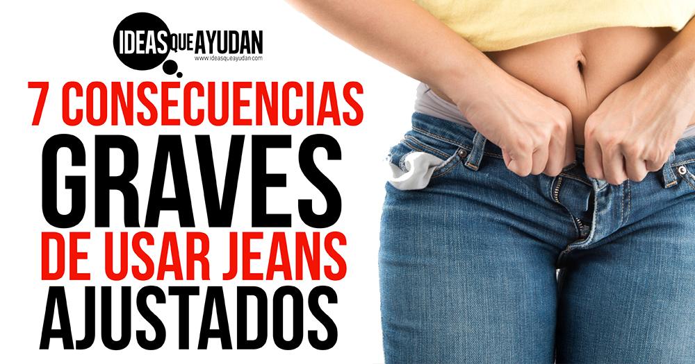 consecuencias graves de usar jeans ajustados