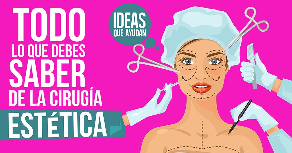 lo que debes saber de la cirugía estética