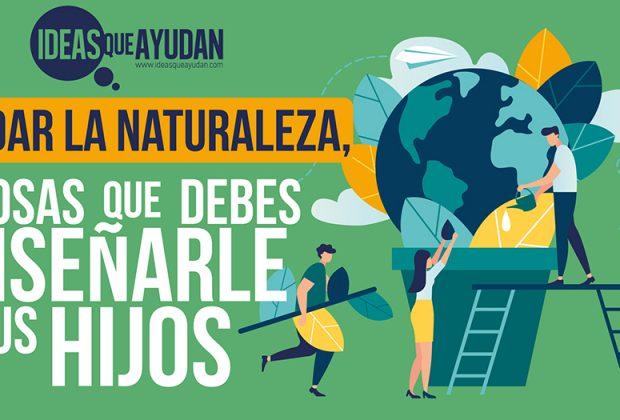 Cuidar la naturaleza