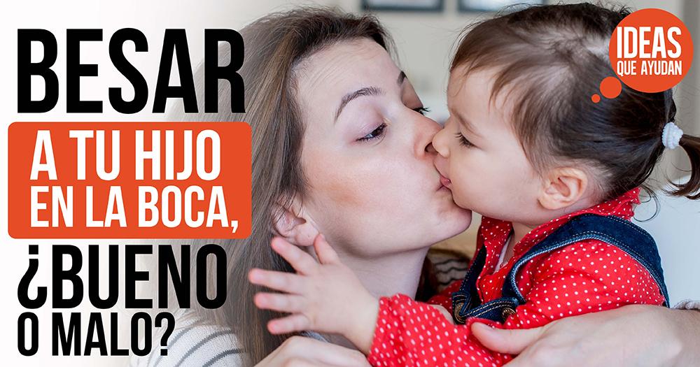 besar en la boca a los hijos
