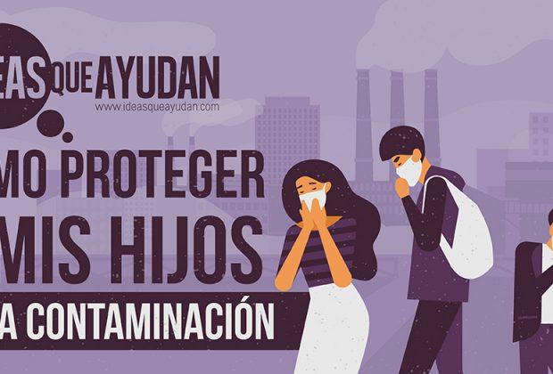Cómo proteger a los niños de la contaminación