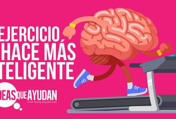 El ejercicio te hace más inteligente