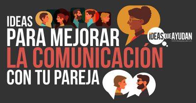 mejorar la comunicación con tu pareja