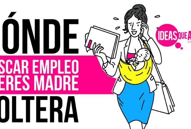 buscar empleo si eres madre soltera