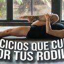 ejercicios que cuidan mejor tus rodillas