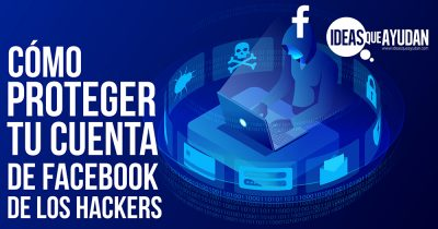 Cómo proteger tu cuenta de Facebook