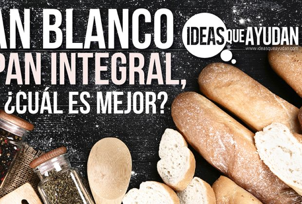 Pan blanco o pan integral