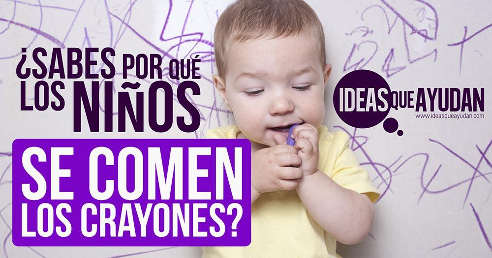 por qué los niños se comen los crayones