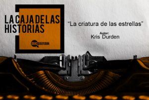 Kris Durden - La criatura de las estrellas