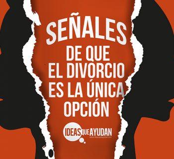 Señales de que el divorcio es la única opción