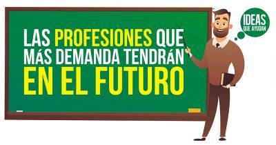 las profesiones que más demanda tendrán en el futuro