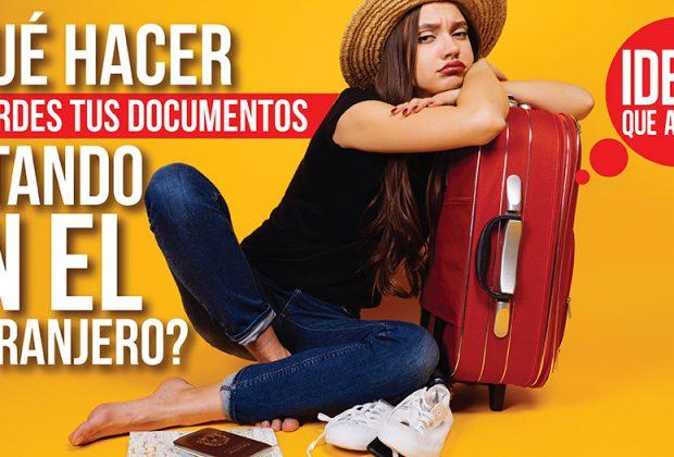 pierdes tus documentos estando en el extranjero