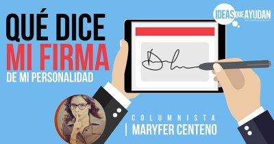 Qué dice mi firma de mi personalidad | Maryfer Centeno