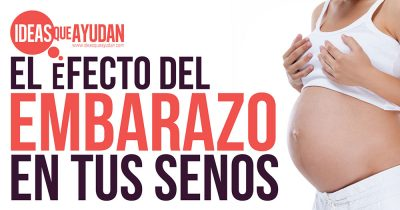 efectos del embarazo en tus senos