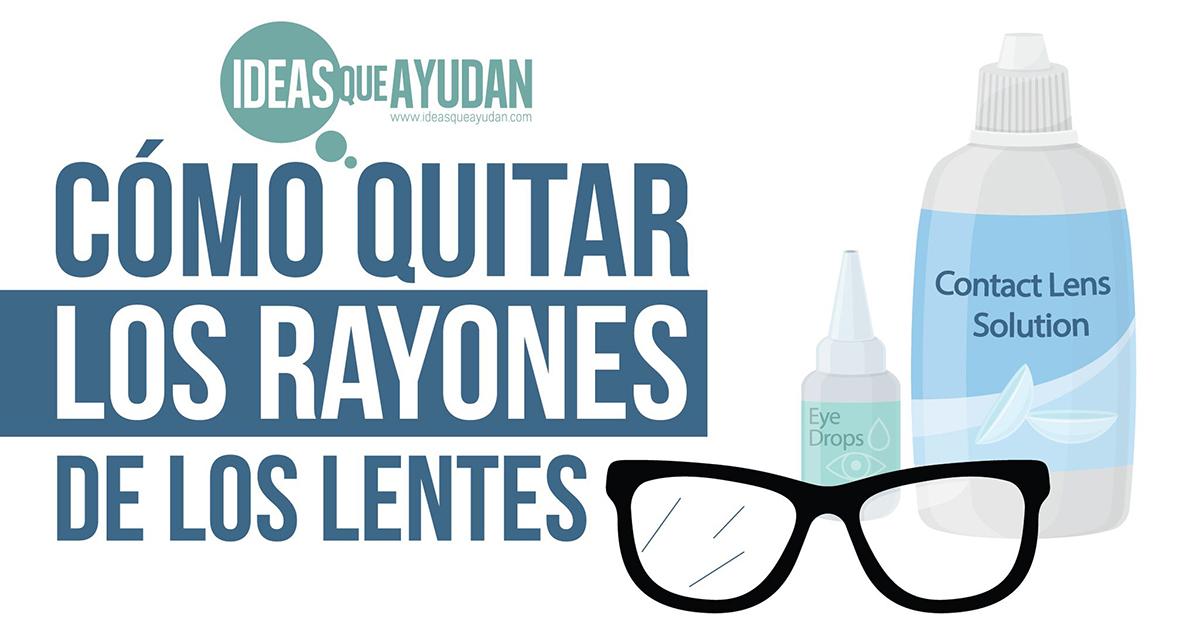 como quitar los rayones de los lentes