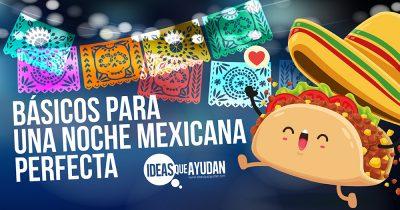 Noche Mexicana perfecta