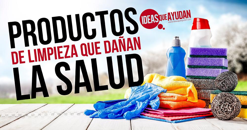 Productos de limpieza que dañan la salud