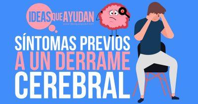 Síntomas previos a un derrame cerebral