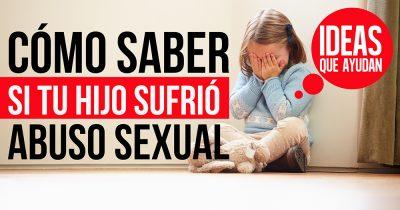 Cómo saber si tu hijo sufrió abuso sexual
