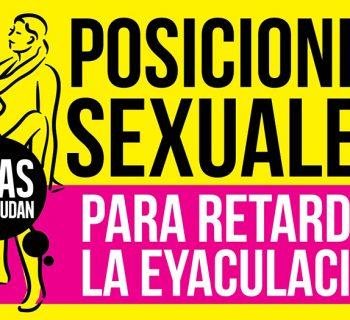 posiciones sexuales para retardar la eyaculación