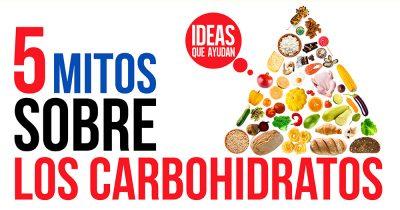mitos sobre los carbohidratos