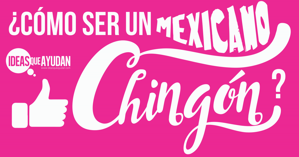 mexicano-chingón