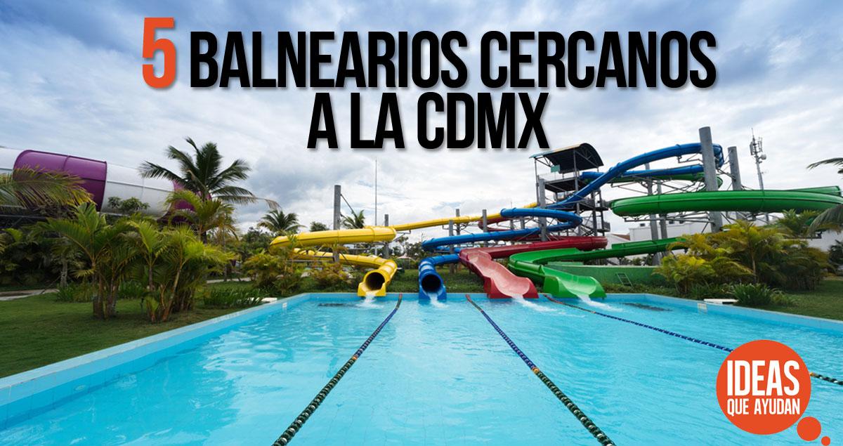 5 balnearios cercanos a la CDMX