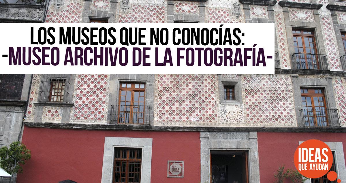 Museo Archivo de la Fotografía