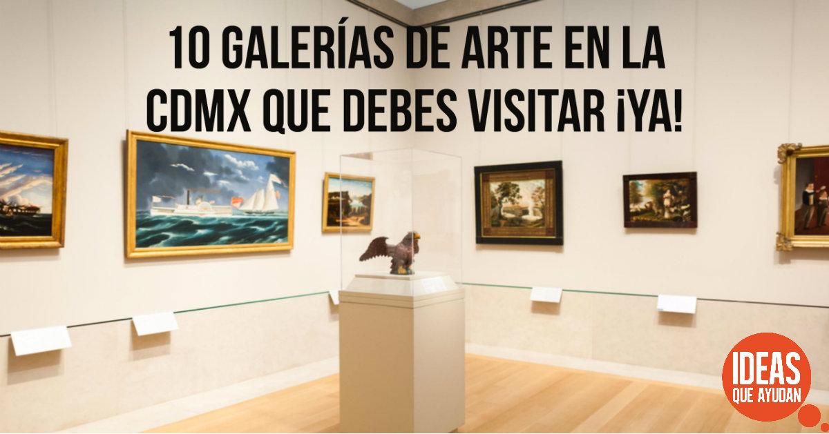 10 galer as de arte en la cdmx que debes visitar ya - Galeria de arte sorolla ...