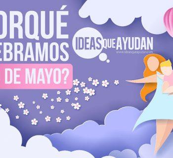 Por qué celebramos el 10 de Mayo