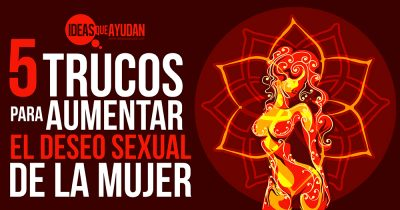 5 trucos para aumentar el deseo sexual de la mujer