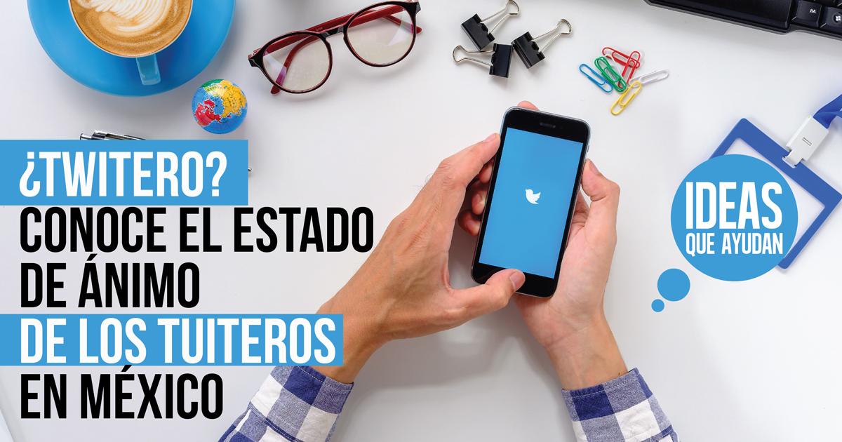 estado de animo de los tuiteros en Mexico