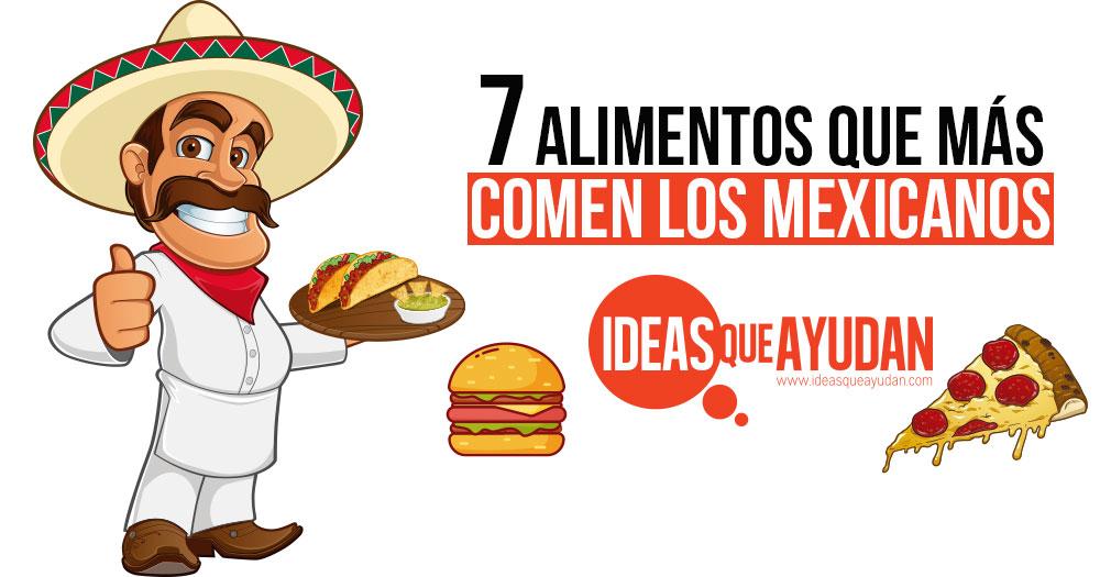 alimentos que mas comen los mexicanos