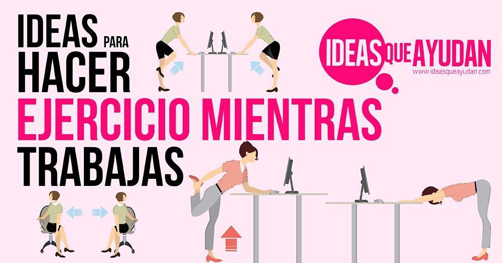 Ideas para hacer ejercicio mientras trabajas