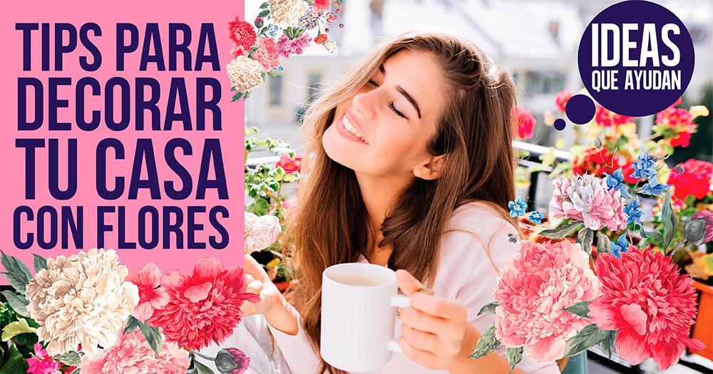 Tips para decorar tu casa con flores for Consejos para decorar tu casa