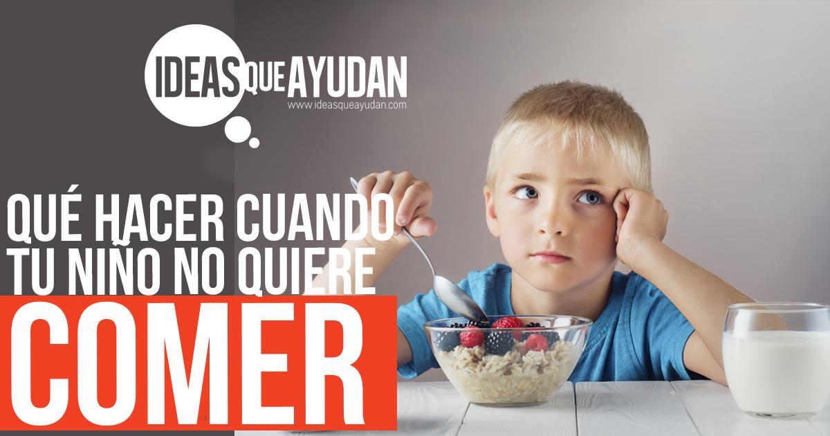si un niño no quiere comer que hacer