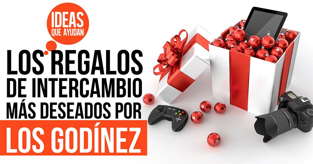 regalos de intercambio mas deseados por los Godinez