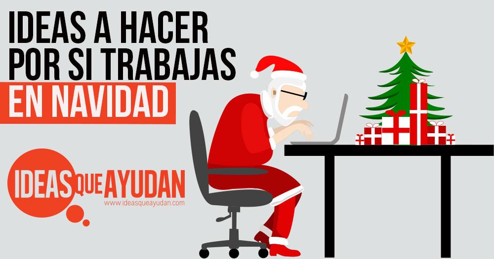 trabajas en navidad