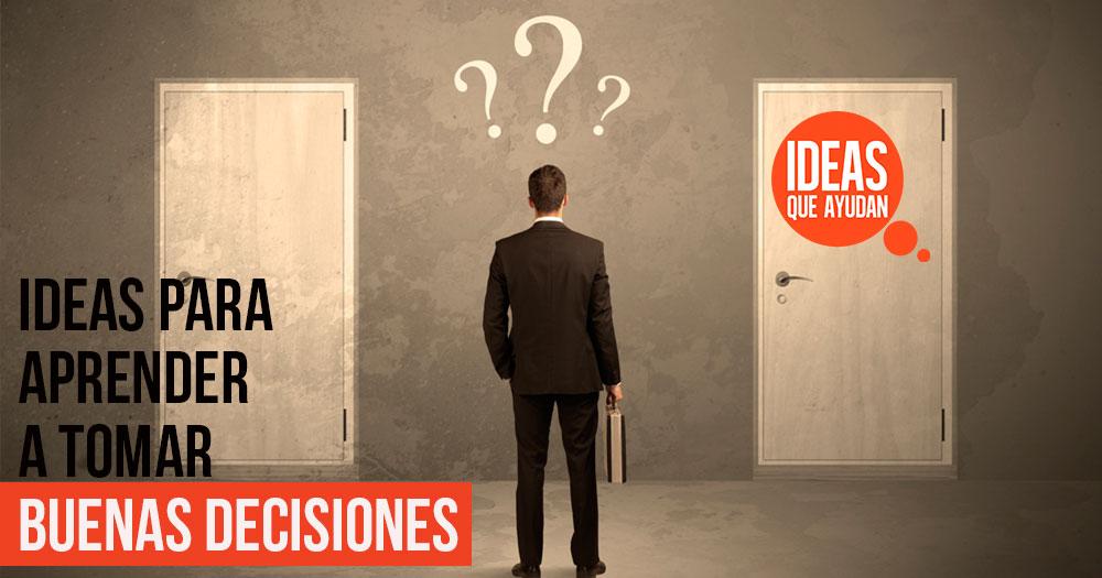aprender a tomar buenas decisiones