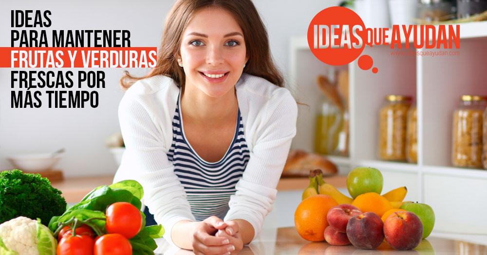 mantener frutas y verduras frescas
